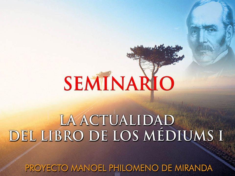 1 Seminário: La Actualidad del Libro de los Médiumns I 2008 1