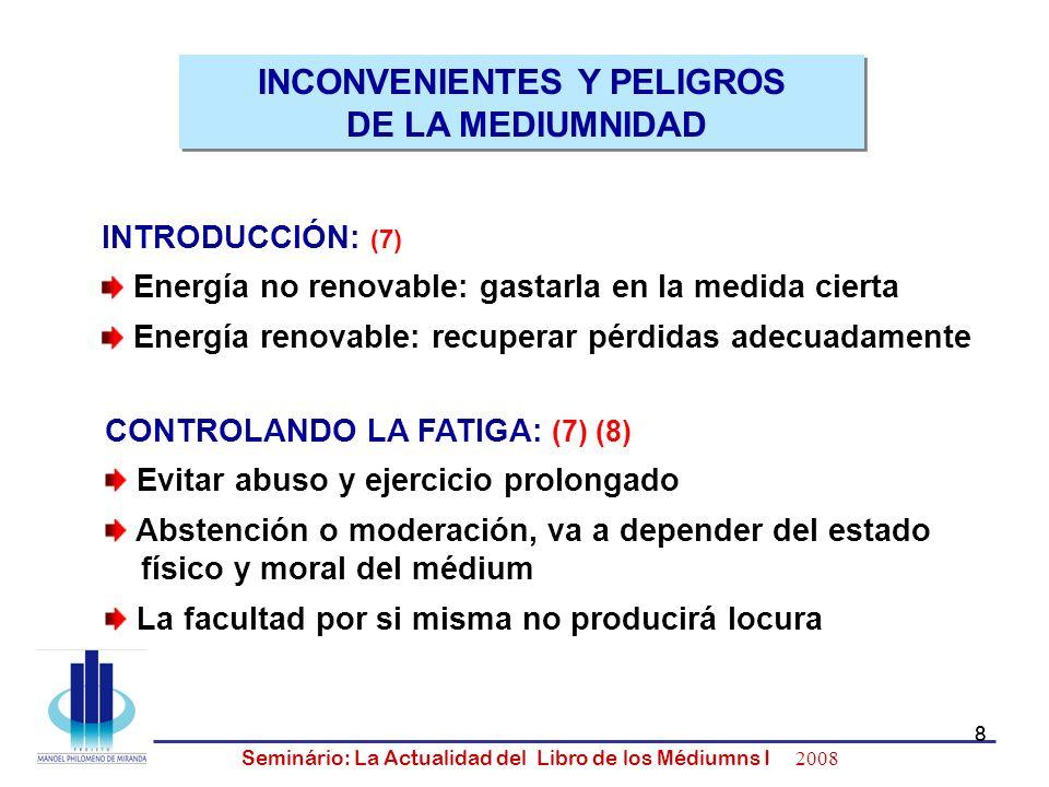 8 Seminário: La Actualidad del Libro de los Médiumns I 2008 8 INTRODUCCIÓN: (7) Energía no renovable: gastarla en la medida cierta Energía renovable: