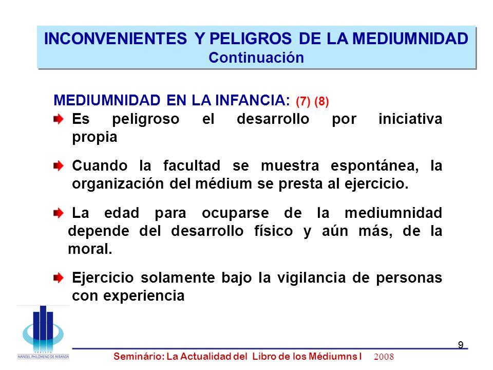 10 Seminário: La Actualidad del Libro de los Médiumns I 2008 10 El alma del médium puede comunicarse...