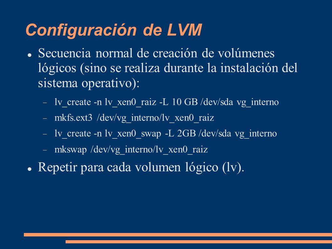 Configuración de LVM Secuencia normal de creación de volúmenes lógicos (sino se realiza durante la instalación del sistema operativo): lv_create -n lv