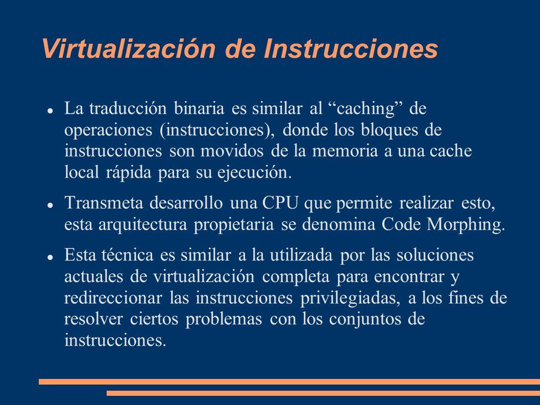 Virtualización de Instrucciones La traducción binaria es similar al caching de operaciones (instrucciones), donde los bloques de instrucciones son mov
