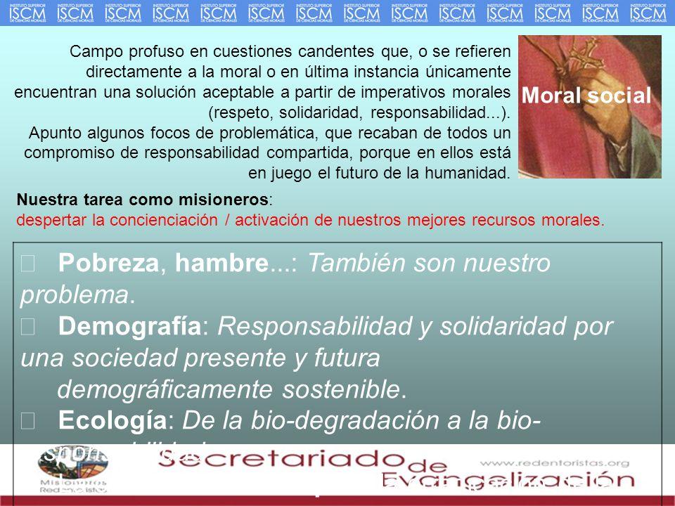 Moral social Campo profuso en cuestiones candentes que, o se refieren directamente a la moral o en última instancia únicamente encuentran una solución