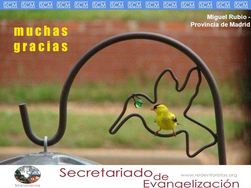 m u c h a s g r a c i a s Miguel Rubio - Provincia de Madrid