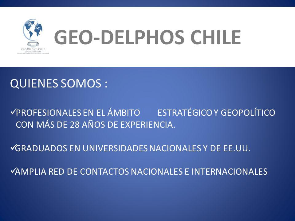 QUIENES SOMOS: GEO-DELPHOS CHILE QUIENES SOMOS : PROFESIONALES EN EL ÁMBITO ESTRATÉGICO Y GEOPOLÍTICO CON MÁS DE 28 AÑOS DE EXPERIENCIA. GRADUADOS EN