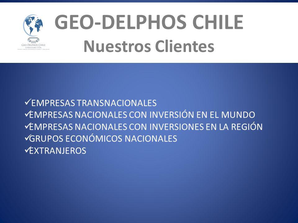 GEO-DELPHOS CHILE Nuestros Clientes EMPRESAS TRANSNACIONALES EMPRESAS NACIONALES CON INVERSIÓN EN EL MUNDO EMPRESAS NACIONALES CON INVERSIONES EN LA R