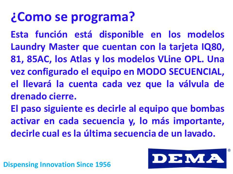 Dispensing Innovation Since 1956 Esta función está disponible en los modelos Laundry Master que cuentan con la tarjeta IQ80, 81, 85AC, los Atlas y los