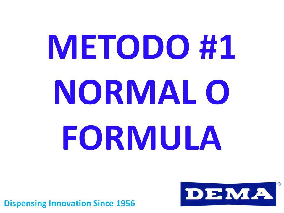 Dispensing Innovation Since 1956 1-Normal o Fórmula Es el método mas común, el dosificador utilizará señales provenientes de la lavadora para saber cuando ejecutar cada orden pre-programada de disparo de cada uno de los químicos lavadores o de acabado.