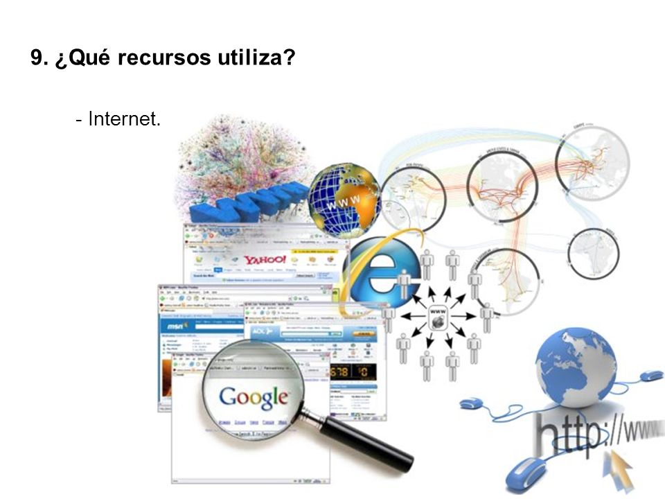 9. ¿Qué recursos utiliza - Internet.