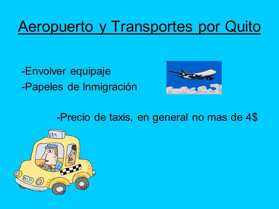 Aeropuerto y Transportes por Quito -Envolver equipaje -Papeles de Inmigración -Precio de taxis, en general no mas de 4$
