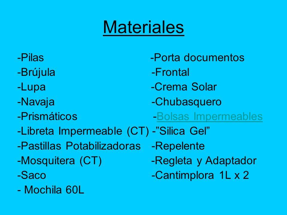 Materiales -Pilas -Porta documentos -Brújula -Frontal -Lupa -Crema Solar -Navaja -Chubasquero -Prismáticos -Bolsas ImpermeablesBolsas Impermeables -Li