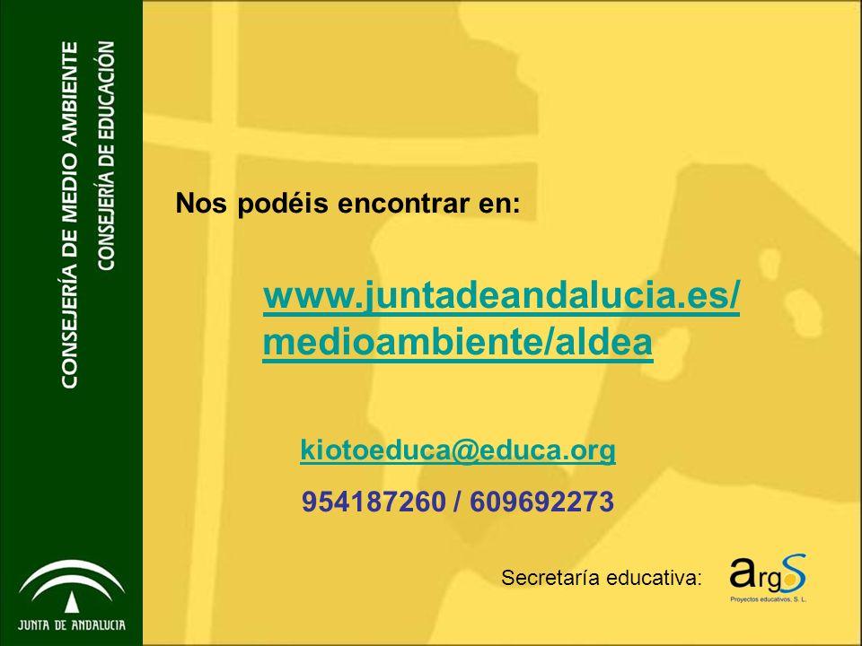 Nos podéis encontrar en: www.juntadeandalucia.es/ medioambiente/aldea kiotoeduca@educa.org 954187260 / 609692273 Secretaría educativa: