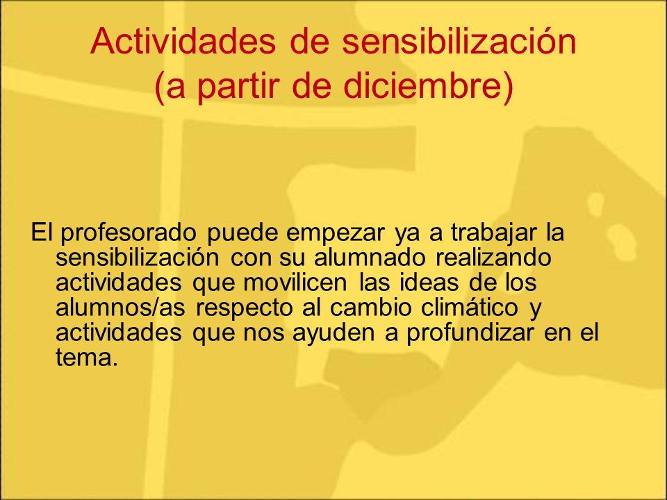 Actividades de sensibilización (a partir de diciembre) El profesorado puede empezar ya a trabajar la sensibilización con su alumnado realizando activi