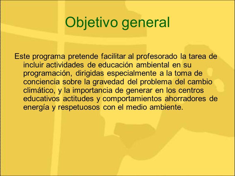 Objetivo general Este programa pretende facilitar al profesorado la tarea de incluir actividades de educación ambiental en su programación, dirigidas