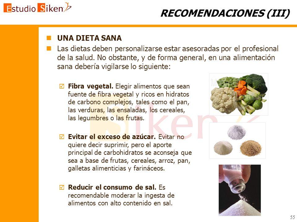 RECOMENDACIONES (III) n nUNA DIETA SANA n nLas dietas deben personalizarse estar asesoradas por el profesional de la salud. No obstante, y de forma ge