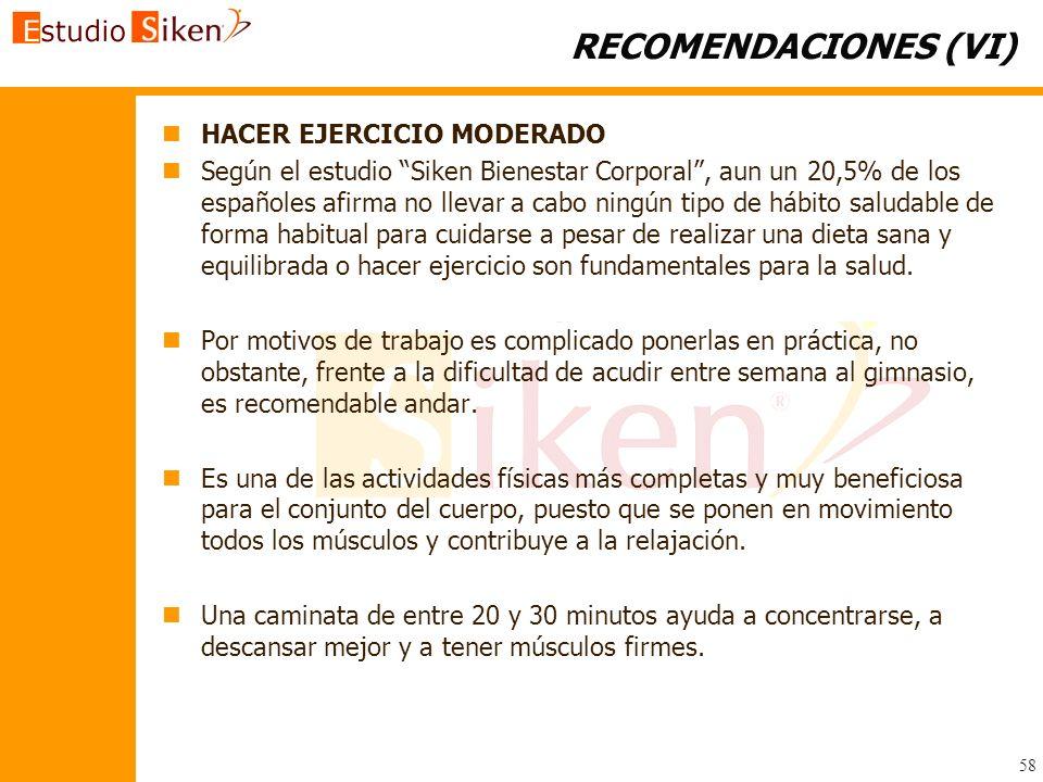 RECOMENDACIONES (VI) n nHACER EJERCICIO MODERADO n nSegún el estudio Siken Bienestar Corporal, aun un 20,5% de los españoles afirma no llevar a cabo n
