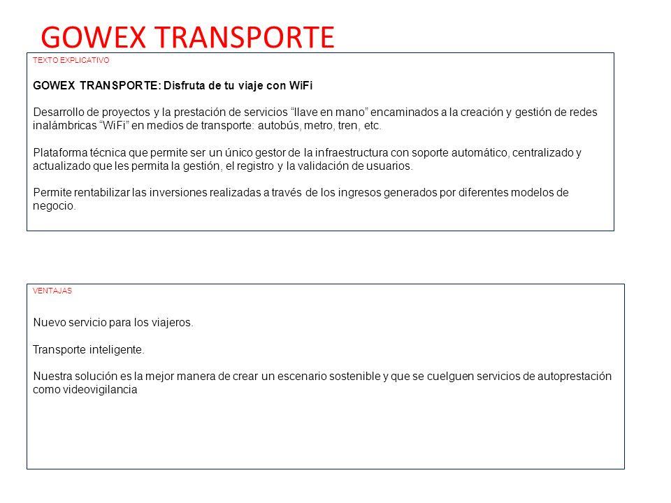 GOWEX TRANSPORTE TEXTO EXPLICATIVO GOWEX TRANSPORTE: Disfruta de tu viaje con WiFi Desarrollo de proyectos y la prestación de servicios llave en mano