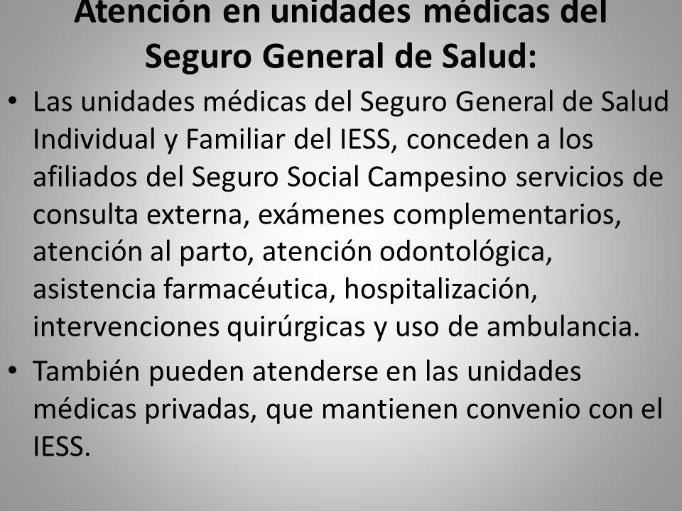 Atención en unidades médicas del Seguro General de Salud: Las unidades médicas del Seguro General de Salud Individual y Familiar del IESS, conceden a