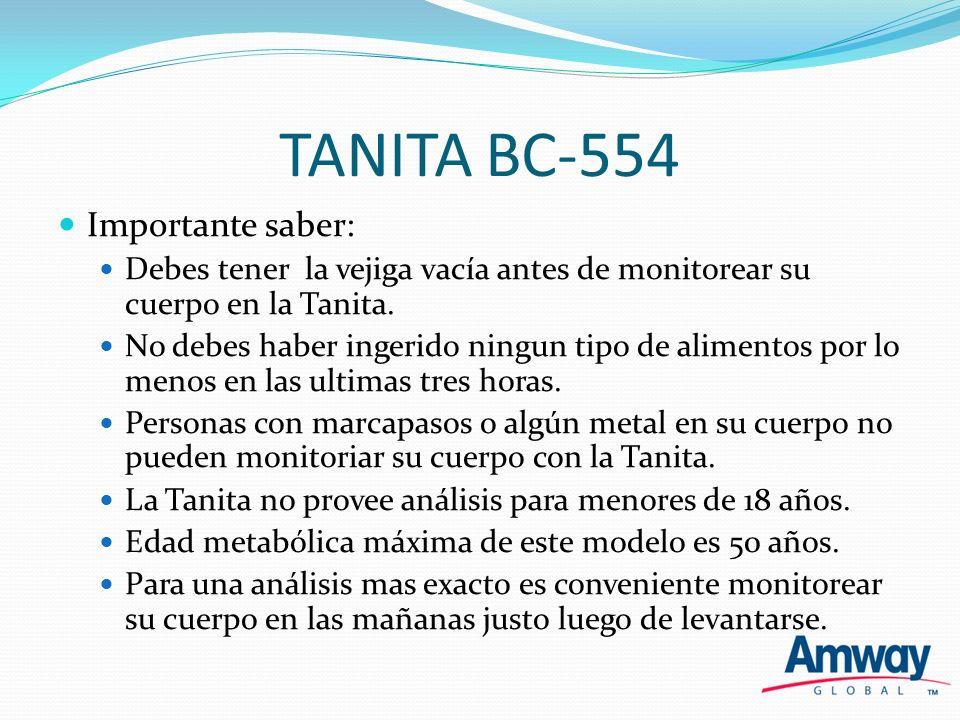 TANITA BC-554 Importante saber: Debes tener la vejiga vacía antes de monitorear su cuerpo en la Tanita. No debes haber ingerido ningun tipo de aliment