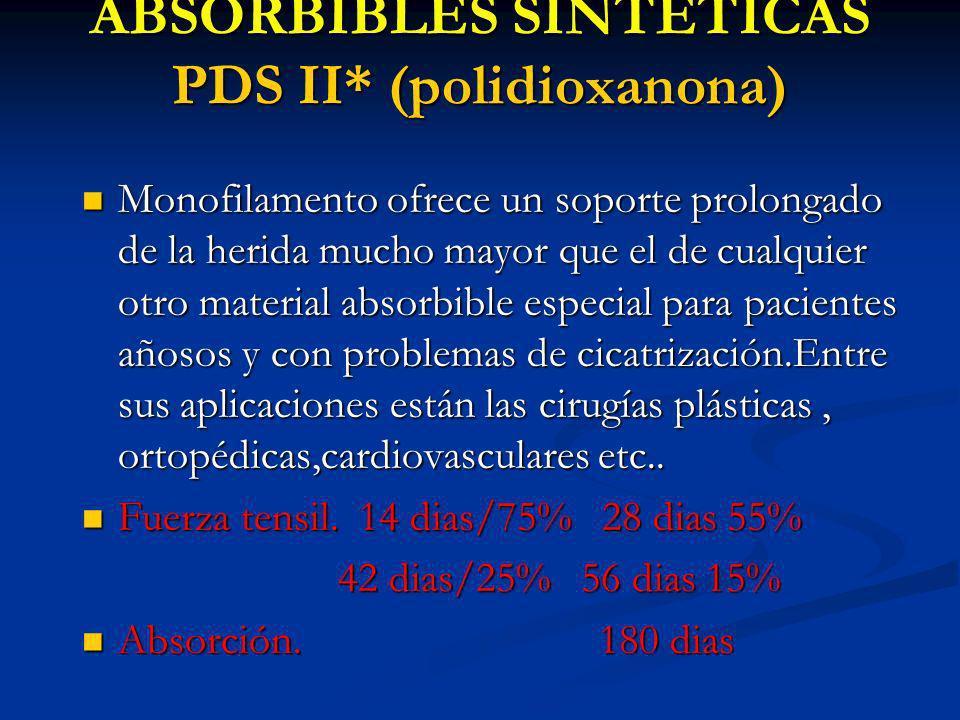 ABSORBIBLES SINTETICAS PDS II* (polidioxanona) Monofilamento ofrece un soporte prolongado de la herida mucho mayor que el de cualquier otro material a