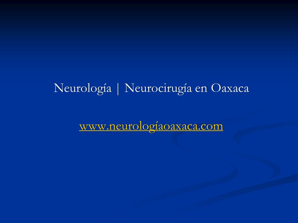 Neurología | Neurocirugía en OaxacaNeurología | Neurocirugía en Oaxaca www.neurologíaoaxaca.com