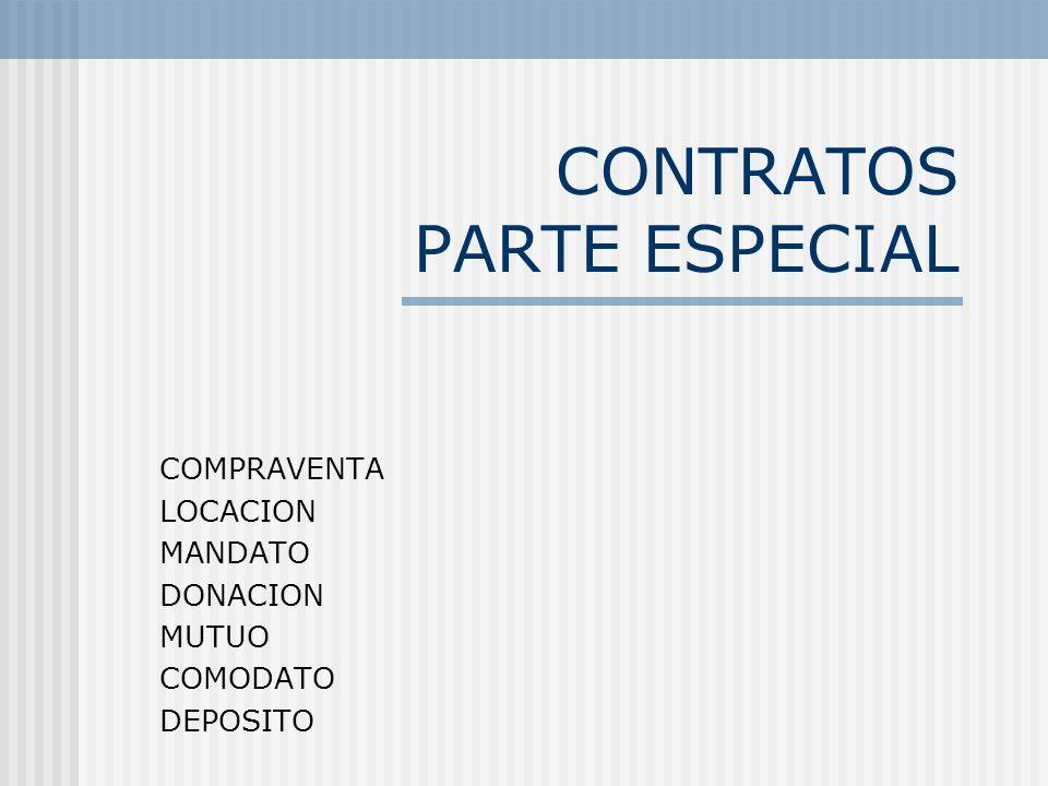 CONTRATOS PARTE ESPECIAL COMPRAVENTA LOCACION MANDATO DONACION MUTUO COMODATO DEPOSITO