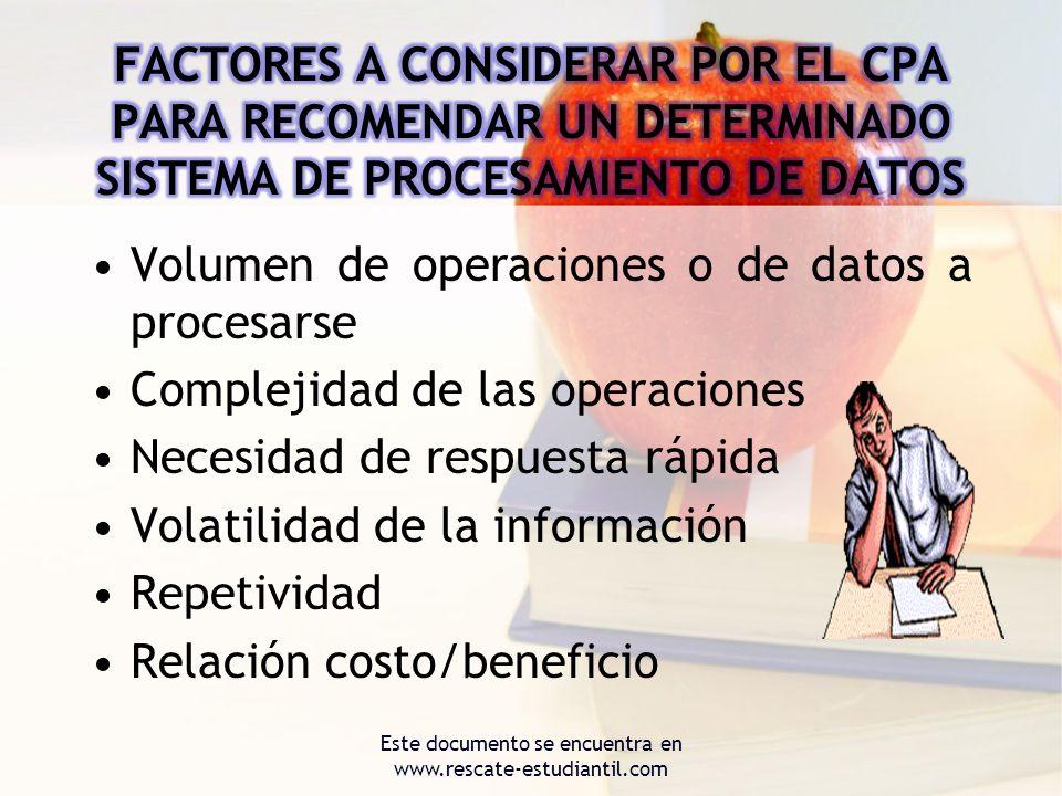Volumen de operaciones o de datos a procesarse Complejidad de las operaciones Necesidad de respuesta rápida Volatilidad de la información Repetividad