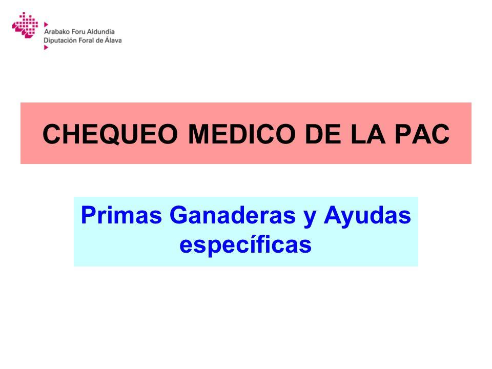 CHEQUEO MEDICO DE LA PAC Primas Ganaderas y Ayudas específicas