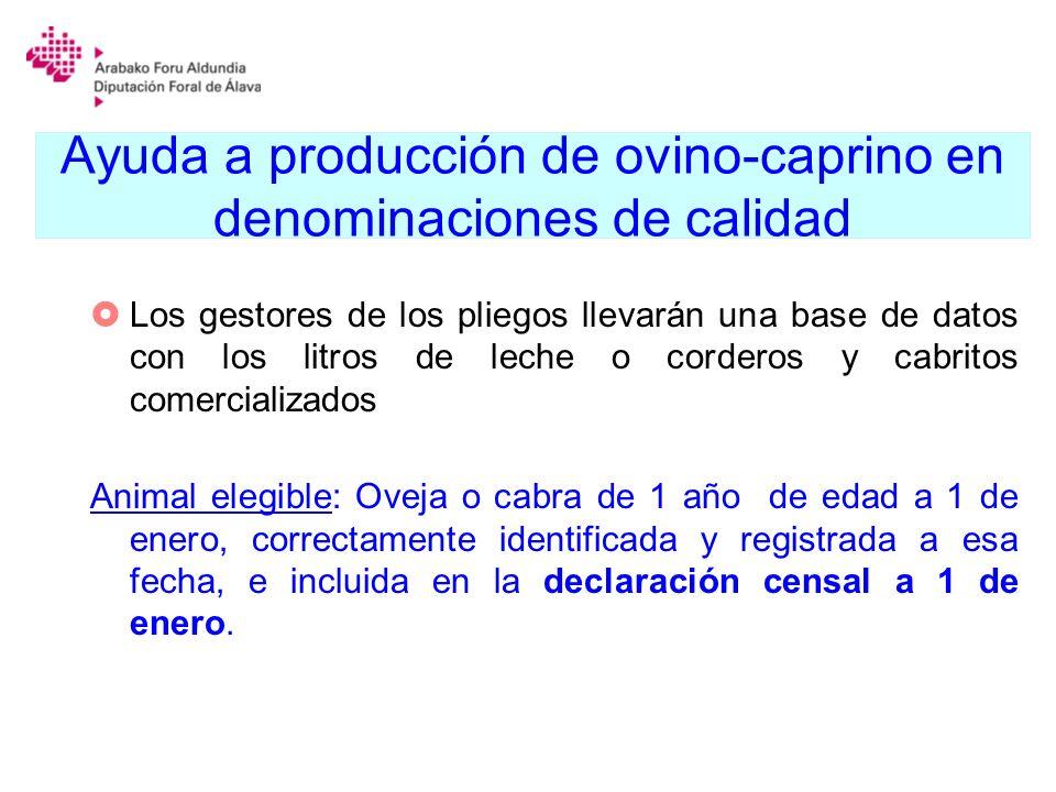 Ayuda a producción de ovino-caprino en denominaciones de calidad Los gestores de los pliegos llevarán una base de datos con los litros de leche o cord