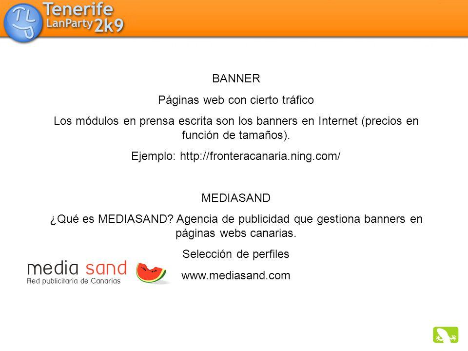 BANNER Páginas web con cierto tráfico Los módulos en prensa escrita son los banners en Internet (precios en función de tamaños). Ejemplo: http://front