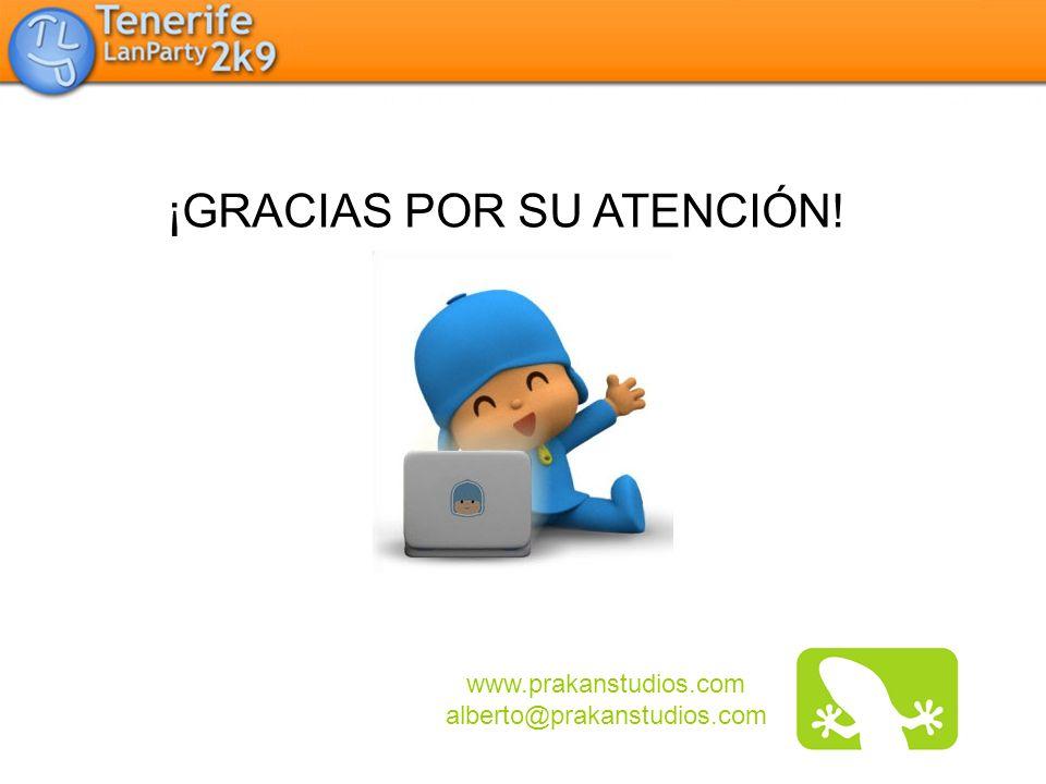 ¡GRACIAS POR SU ATENCIÓN! www.prakanstudios.com alberto@prakanstudios.com