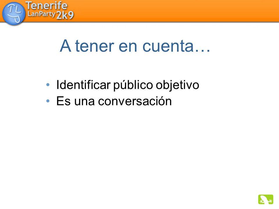 Identificar público objetivo Es una conversación A tener en cuenta…