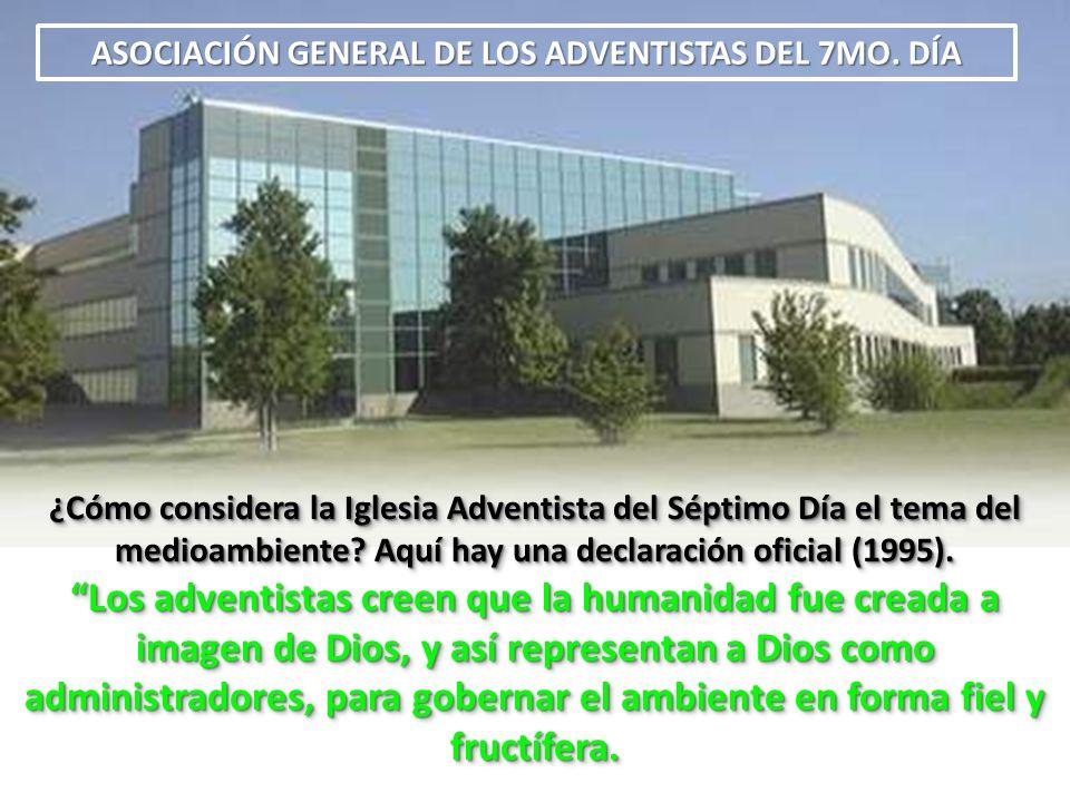 2. UNA DECLARACIÓN SOBRE EL CUIDADO DE LA CREACIÓN ¿Cómo considera la Iglesia Adventista del Séptimo Día el tema del medioambiente? Aquí hay una decla