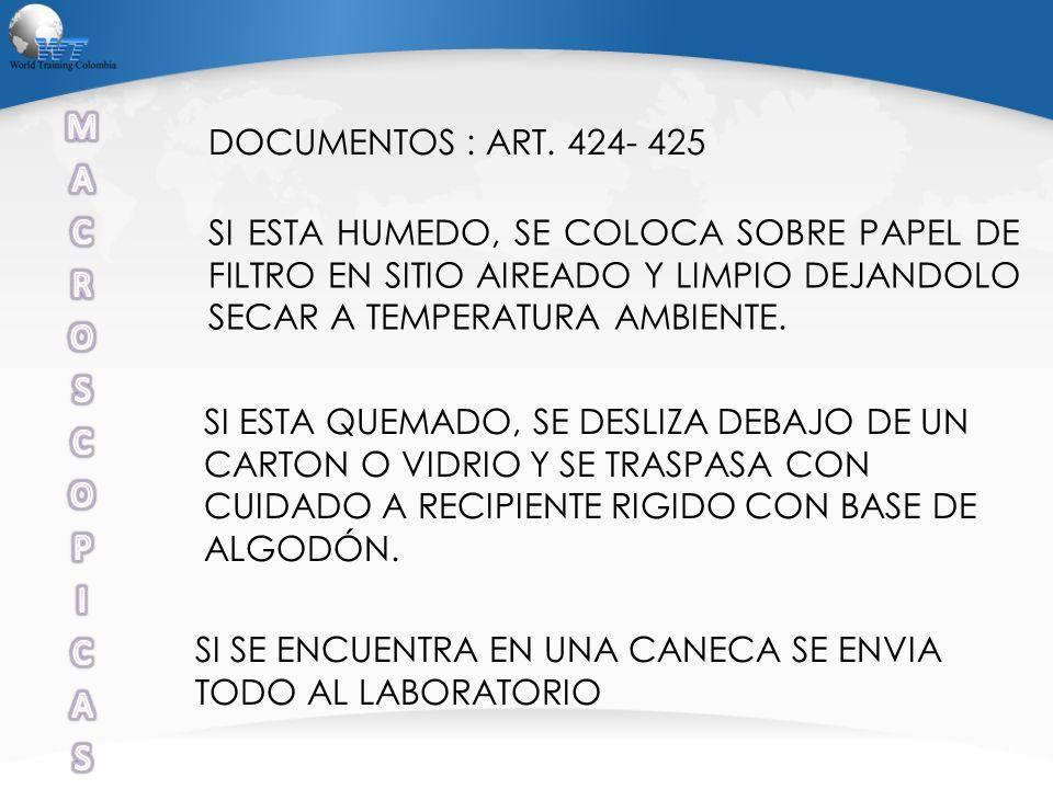 DOCUMENTOS : ART. 424- 425 SI ESTA HUMEDO, SE COLOCA SOBRE PAPEL DE FILTRO EN SITIO AIREADO Y LIMPIO DEJANDOLO SECAR A TEMPERATURA AMBIENTE. SI ESTA Q