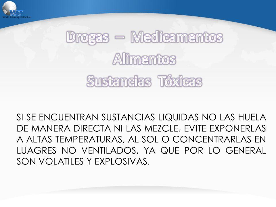 SI SE ENCUENTRAN SUSTANCIAS LIQUIDAS NO LAS HUELA DE MANERA DIRECTA NI LAS MEZCLE. EVITE EXPONERLAS A ALTAS TEMPERATURAS, AL SOL O CONCENTRARLAS EN LU