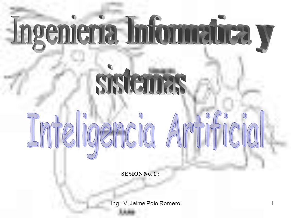 Ing. V. Jaime Polo Romero1 SESION No. 1 :
