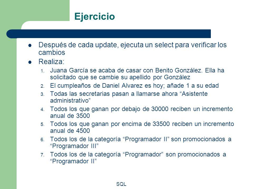 SQL Ejercicio Después de cada update, ejecuta un select para verificar los cambios Realiza: 1. Juana García se acaba de casar con Benito González. Ell