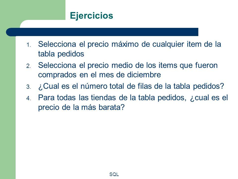 SQL Ejercicios 1. Selecciona el precio máximo de cualquier item de la tabla pedidos 2. Selecciona el precio medio de los items que fueron comprados en