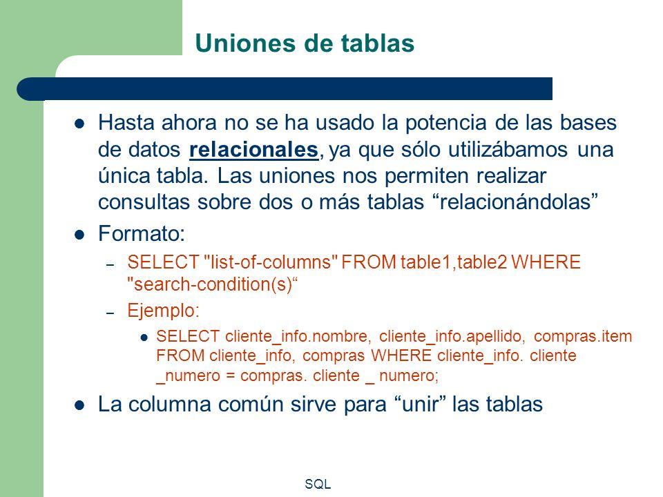SQL Uniones de tablas Hasta ahora no se ha usado la potencia de las bases de datos relacionales, ya que sólo utilizábamos una única tabla. Las uniones