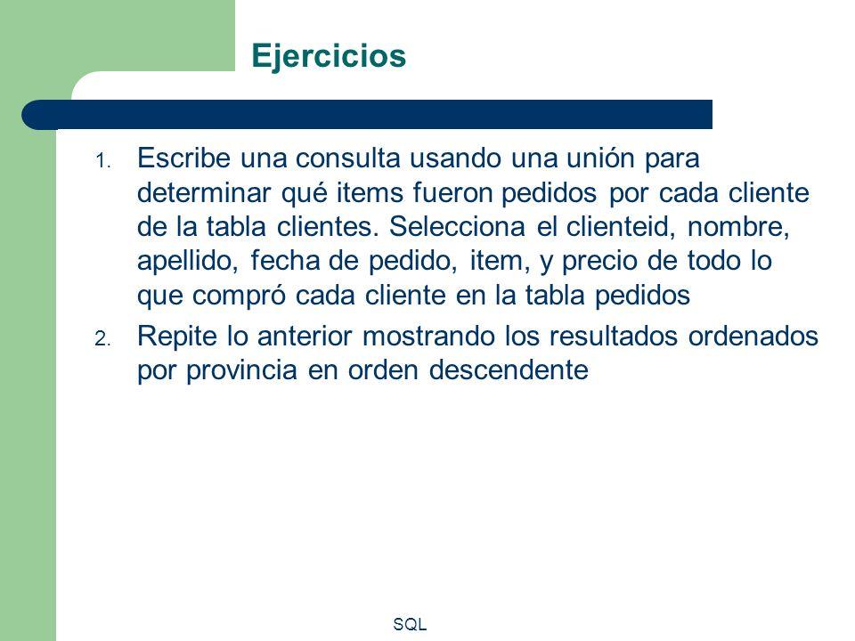 SQL Ejercicios 1. Escribe una consulta usando una unión para determinar qué items fueron pedidos por cada cliente de la tabla clientes. Selecciona el