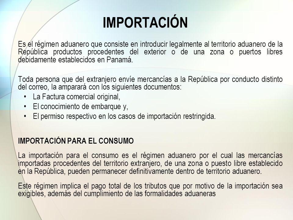 IMPORTACIÓN Es el régimen aduanero que consiste en introducir legalmente al territorio aduanero de la República productos procedentes del exterior o d