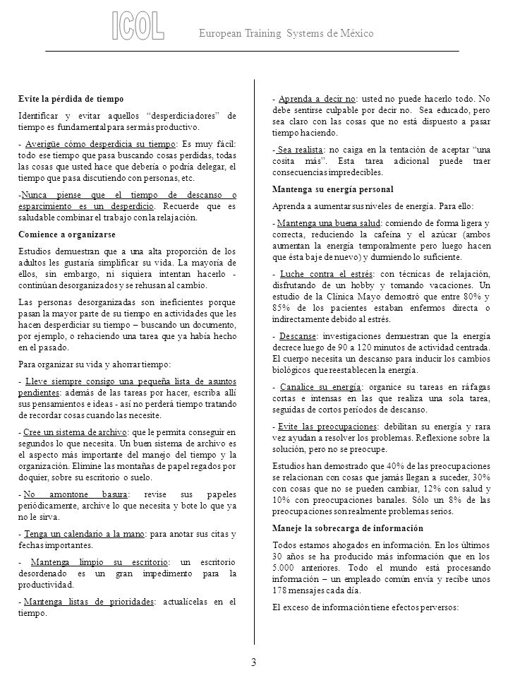 European Training Systems de México 3 Evite la pérdida de tiempo Identificar y evitar aquellos desperdiciadores de tiempo es fundamental para ser más