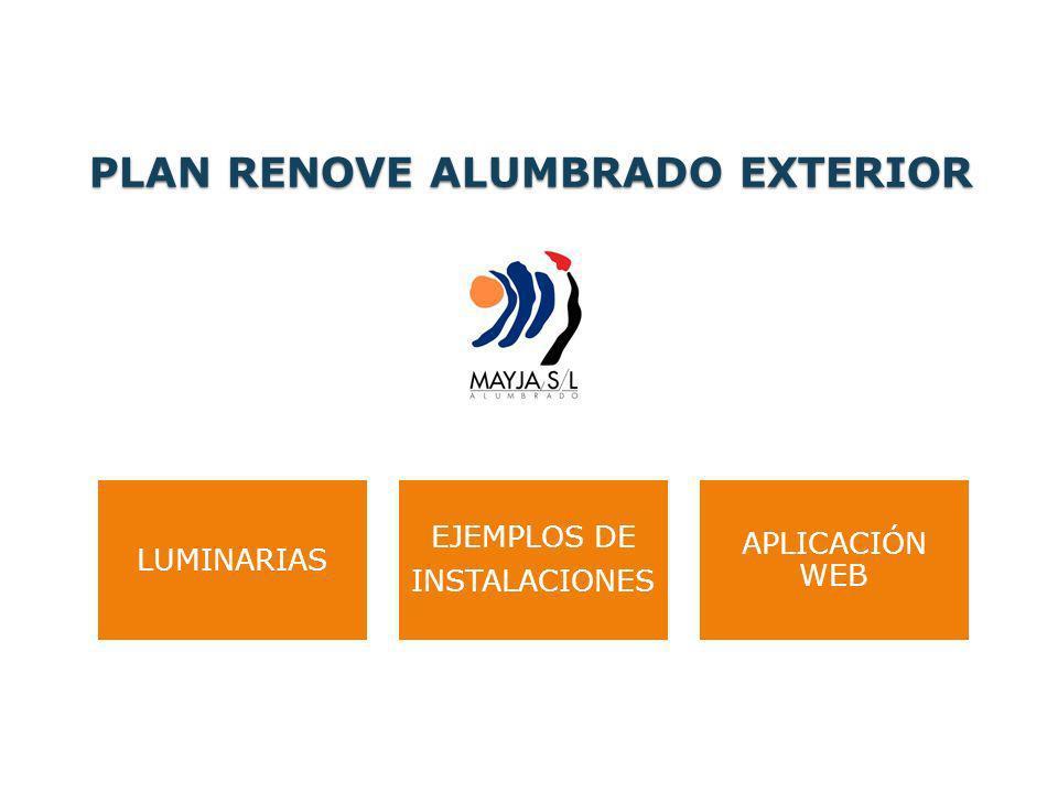 PLAN RENOVE ALUMBRADO EXTERIOR LUMINARIAS EJEMPLOS DE INSTALACIONES APLICACIÓN WEB