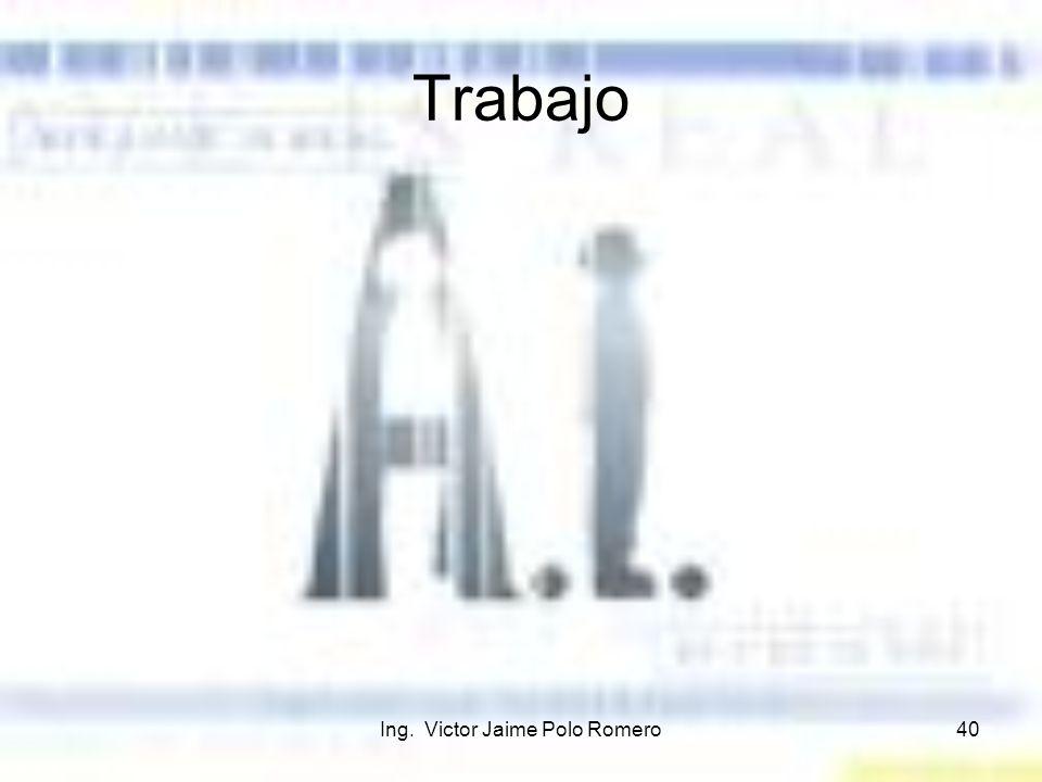 Ing. Victor Jaime Polo Romero40 Trabajo