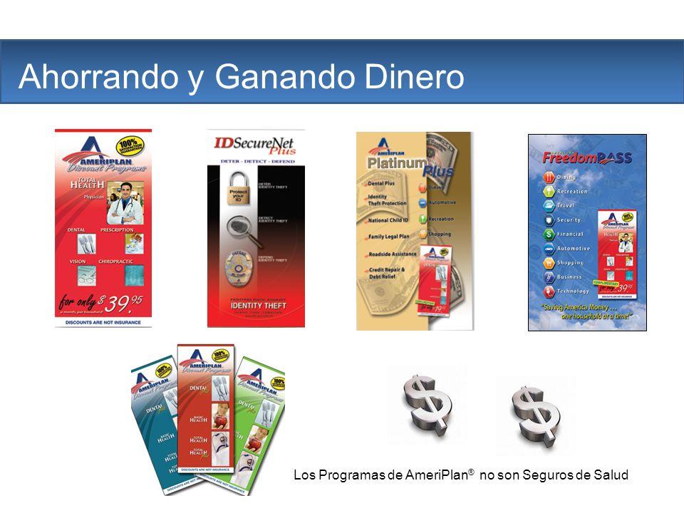 The Company Ahorrando y Ganando Dinero Los Programas de AmeriPlan ® no son Seguros de Salud