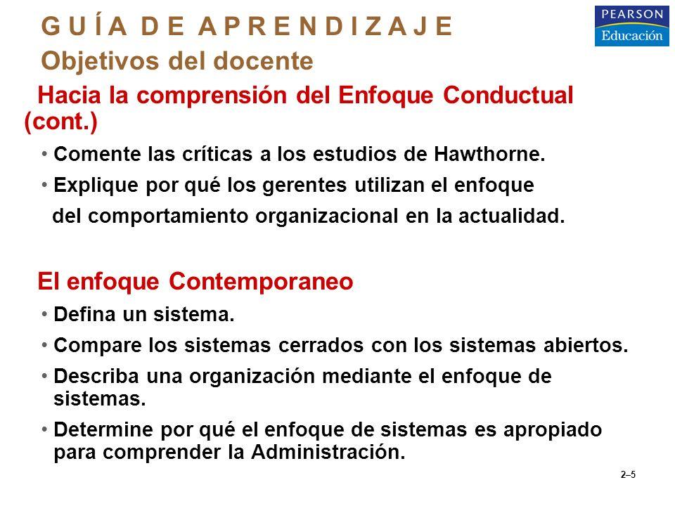 2–6 oEl Enfoque de Contingencias Defina el enfoque de contingencias y explique cómo difiere éste, respecto de las primeras teorías de la Administración.
