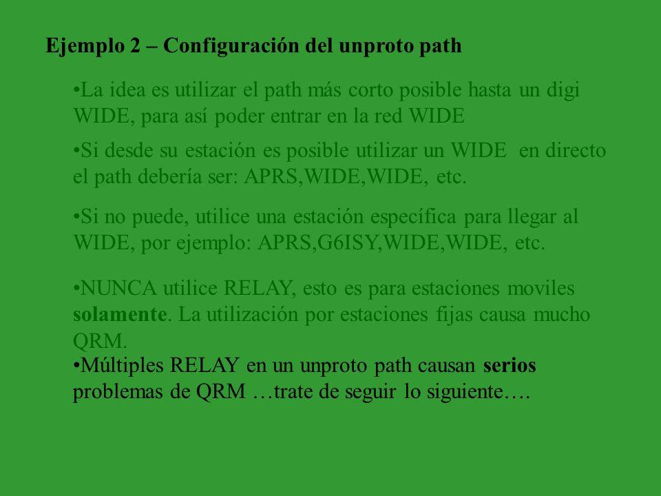 Múltiples RELAY en un unproto path causan serios problemas de QRM …trate de seguir lo siguiente…. NUNCA utilice RELAY, esto es para estaciones moviles