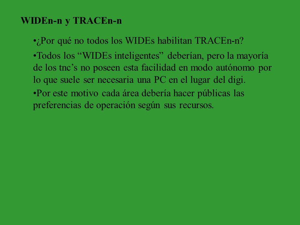 WIDEn-n y TRACEn-n ¿Por qué no todos los WIDEs habilitan TRACEn-n? Todos los WIDEs inteligentes deberían, pero la mayoría de los tncs no poseen esta f