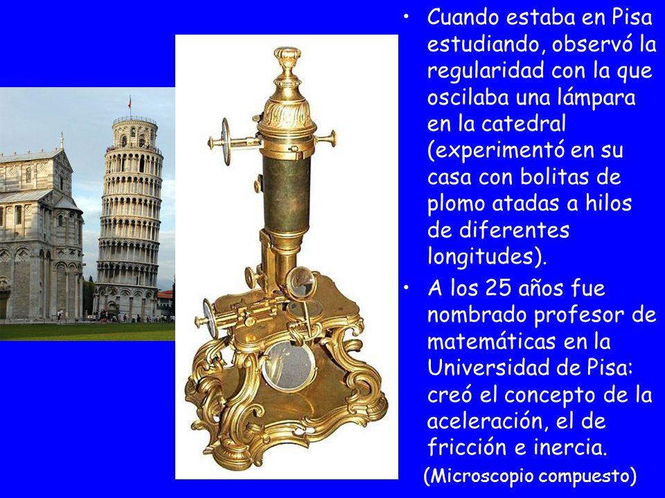 Cuando estaba en Pisa estudiando, observó la regularidad con la que oscilaba una lámpara en la catedral (experimentó en su casa con bolitas de plomo a