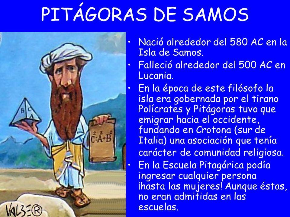 Nació alrededor del 580 AC en la Isla de Samos. Falleció alrededor del 500 AC en Lucania. En la época de este filósofo la isla era gobernada por el ti
