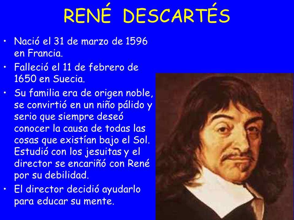 Nació el 31 de marzo de 1596 en Francia. Falleció el 11 de febrero de 1650 en Suecia. Su familia era de origen noble, se convirtió en un niño pálido y
